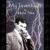 My Inventions: The Autobiography of Nikola Tesla | [Nikola Tesla]