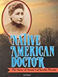 img - for Native American Doctor: The Story of Susan Laflesche Picotte (Trailblazer Biographies (Paperback)) [ NATIVE AMERICAN DOCTOR: THE STORY OF SUSAN LAFLESCHE PICOTTE (TRAILBLAZER BIOGRAPHIES (PAPERBACK)) BY Ferris, Jeri ( Author ) Nov-01-1991 book / textbook / text book