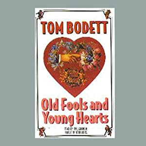 Old Fools and Young Hearts Audiobook