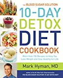 The Blood Sugar Solution 10-Day Detox Diet Cookbook: More than 150 Recipes to Help You Lose Weight and Stay Healthy for Life (English Edition)