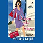 Doom with a View: Psychic Eye Mysteries, Book 7 (       UNABRIDGED) by Victoria Laurie Narrated by Elizabeth Michaels
