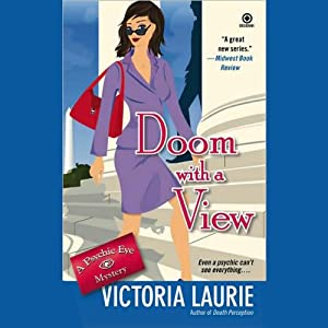 Doom with a View: Psychic Eye Mysteries, Book 7 | [Victoria Laurie]