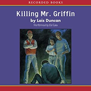 Killing Mr. Griffin | [Lois Duncan]