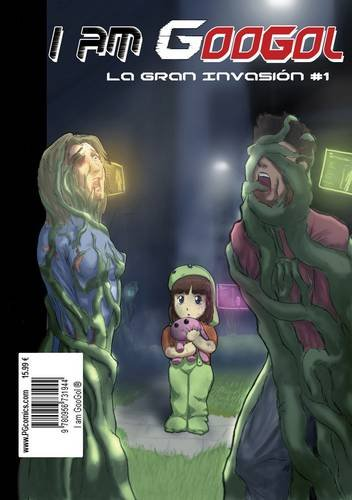 I am GooGol: Gran Invasion (Spanish Edition) PDF