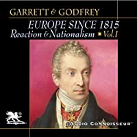 Europe Since 1815, Volume 1: Reaction and Nationalism (       UNABRIDGED) by Mitchell Garrett, James Godfrey Narrated by Charlton Griffin
