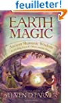 Earth Magic: Ancient Shamanic Wisdom...