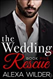 The Wedding Rescue, Book Five (An Alpha Billionaire Club BBW Romance)