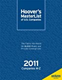 Hoovers Masterlist of U.S. Companies 2011: The Facts You Need on 10,000 Public and Private Enterprises (Hoovers Masterlist of Major Us Companies)