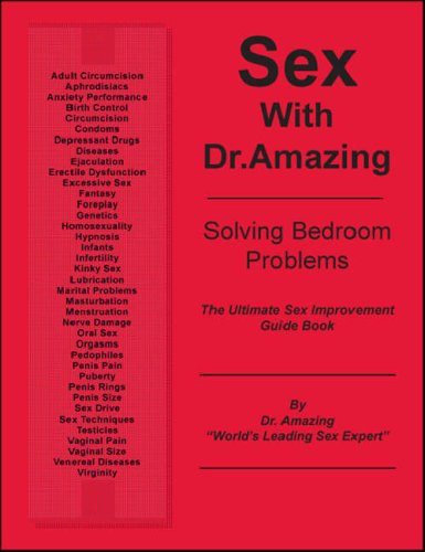 Sex with Dr. Amazing: Solving Bedroom Problems