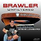 Brawler Unfiltered Hörbuch von Steve Lombardi Gesprochen von: Steve Lombardi