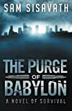 The Purge of Babylon: A Novel of Survival (Volume 1)