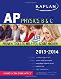 Kaplan AP Physics B & C 2013-2014 (Kaplan Ap Physics B and C)