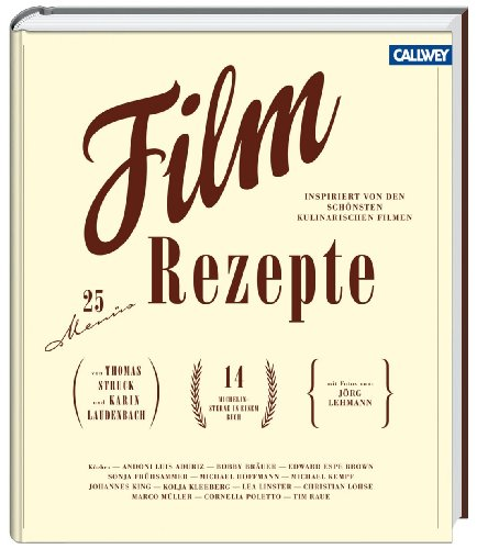 Filmrezepte: 25 Menüs inspiriert von den schönsten kulinarischen Filmen