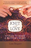 Knit with Love: Stories to Warm a Knitter's Heart