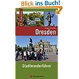 Dresden - Stadtwanderführer: 25 Touren