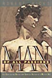 Man of All Passions: The Conflicting Drives and Complex Desires of a Man of God (0891097910) by Robert Hicks