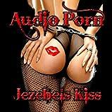 Jezebels Kiss by Audio Porn