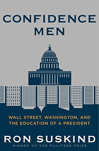 Confidence Men: Wall Street, Washington, and the...