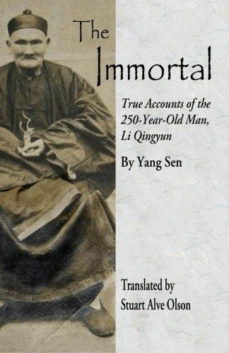 The Immortal: True Accounts of the 250-Year-Old Man, Li Qingyun, by Yang Sen