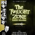The Twilight Zone Radio Dramas, Volume 6   Rod Serling