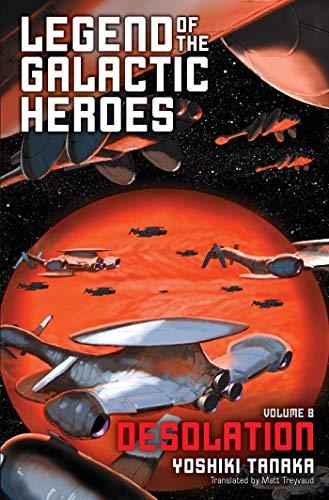 Legend of the Galactic Heroes, Vol. 8 Desolation [Tanaka, Yoshiki] (Tapa Blanda)