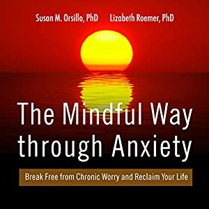 The Mindful Way Through Anxiety Hörbuch