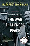 img - for By Margaret MacMillan The War That Ended Peace: The Road to 1914 (Reprint) book / textbook / text book