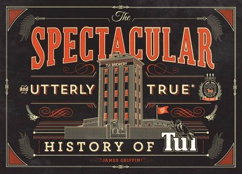 The The Spectacular and Utterly True History of Tui by James Griffin