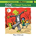 Stink and the Midnight Zombie Walk (       UNABRIDGED) by Megan McDonald Narrated by Barbara Rosenblat