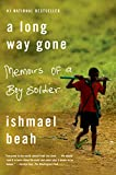 img - for A Long Way Gone: Memoirs of a Boy Soldier book / textbook / text book