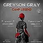 Greyson Gray: Camp Legend | B.C. Tweedt