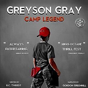 Greyson Gray: Camp Legend Audiobook