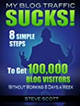 My Blog Traffic Sucks! 8 Simple Steps...