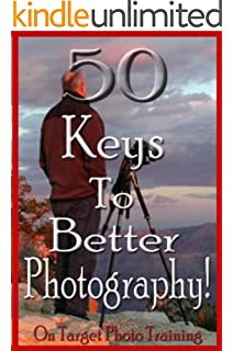50 Keys To Better Photography! (On Target Photo Training)