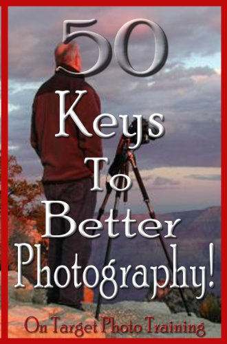50 Keys To Better Photography! by Dan Eitreim ebook deal