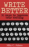 Write Better : 50 Ways to Improve Your Writing