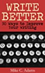 Write Better : 50 Ways to Improve You...