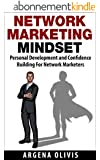 Network Marketing Mindset: Personal Development and Confidence Building For Network Marketers (network marketing, direct sales, mlm, home based business) (English Edition)