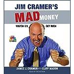 Jim Cramer's Mad Money: Watch TV, Get Rich | James J. Cramer,Cliff Mason