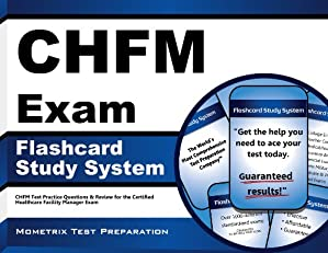 CHFM Exam Flashcard Study System: CHFM Test Practice Questions & Review for the Certified Healthcare Facility Manager Exam