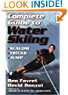 Complete Guide to Water Skiing