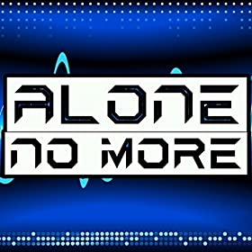 Alone No More