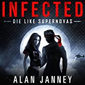 Infected: Die Like Supernovas: The Outlaw, Book 2 | Alan Janney