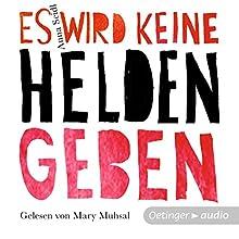 Es wird keine Helden geben Hörbuch von Anna Seidl Gesprochen von: Mary Muhsal