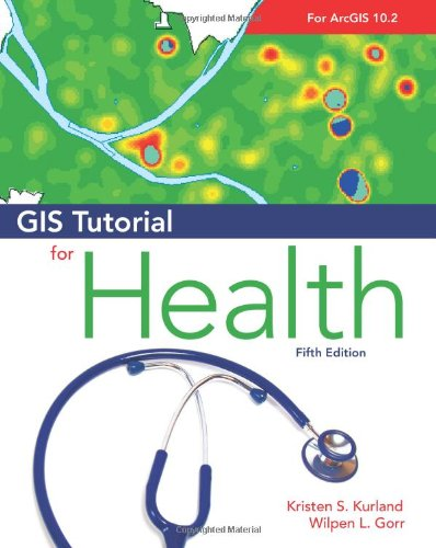 GIS Tutorial for Health, fifth edition