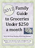 img - for 2012 Family Guide to Groceries under $250 a Month book / textbook / text book