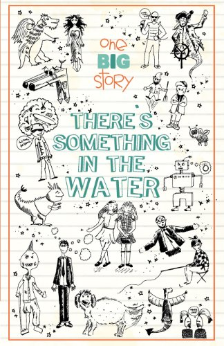 There's Something In The Water (One Big Story)
