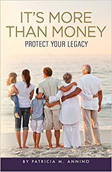 It's More Than Money: Protect Your Legacy
