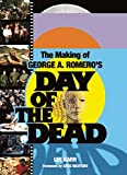 The Making of George A. Romeros Day of the Dead