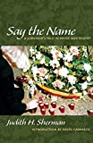 img - for Say the Name: A Survivor's Tale in Prose and Poetry book / textbook / text book